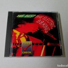CDs de Música: B.B.KING - HIS BEST THE ELECTRIC B.B.KING - CD 14 TEMAS - MCA 1998 EU MCD 11767. Lote 138949926