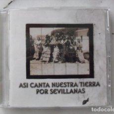 CDs de Música: ASÍ CANTA NUESTRA TIERRA POR SEVILLANAS. CAJA SAN FERNANDO.. Lote 138998182