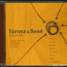 CDs de Música: TÚRNEZ & SESÉ - SOL BLANC (CD) 2006 (MARIA DEL MAR BONET, ROSA ZARAGOZA, TONI XUCLÀ I JORDI BONELL). Lote 139108294
