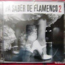 CDs de Música: PA SABER DE FLAMENCO 2...VV.AA..PRECINTADO. Lote 139754282