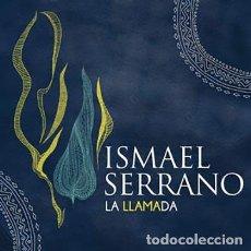 CDs de Música: ISMAEL SERRANO - LA LLAMADA. Lote 139839430