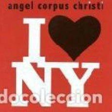 CDs de Música: ANGEL CORPUS CHRISTI - I LOVE NY. Lote 139911026