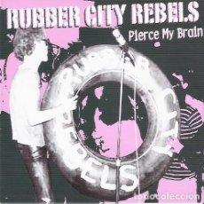 CDs de Música: RUBBER CITY REBELS - PIERCE MY BRAIN. Lote 139911590