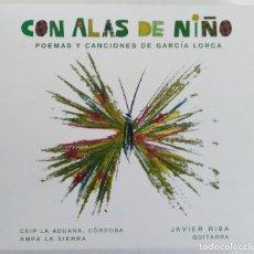 CDs de Música: CON ALAS DE NIÑO. POEMAS Y CANCIONES DE GARCÍA LORCA.. Lote 140080466