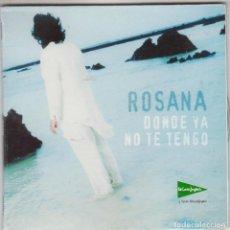 CDs de Música: ROSANA CD SINGLE DONDE YA NO TE TENGO 2001 VERSIÓN ACÚSTICA EL CORTE INGLÉS. Lote 140164330