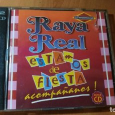 CDs de Música: 2CD RAYA REAL 'ESTAMOS DE FIESTA'. Lote 140441490