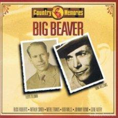 CDs de Música: BIG BEAVER. COUNTRY MEMORIES. CD. WETON-WESGRAM. Lote 140526690