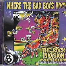 CDs de Música: VARIOUS - WHERE THE BAD BOYS ROCK VOL. II - THE ROCK INVASION CONTINUES. Lote 140527126