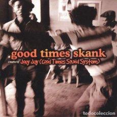 CDs de Música: JOEY JAY - GOOD TIMES SKANK. Lote 140530074