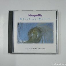CDs de Música: TRANQUILLITY. WHIRLING WATERS - THE SOUND OF RELAXATION. CD. TDKV3. Lote 140919618