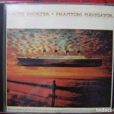 CDs de Música: WAYNE SHORTER .PHANTOM NAVIGATOR...DIFICIL. Lote 141701486