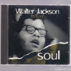 CDs de Música: WALTER JACKSON - IT'S COOL (CD 1997, ALTAYA SOUL MUSIC SI016). Lote 141933634