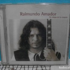 CDs de Música: RAIMUNDO AMADOR. UN OKUPA EN TU CORAZON. CD ALBUM UNIVERSAL MUSIC 2000 PEPETO. Lote 141969970