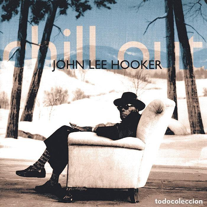 JOHN LEE HOOKER CHILL OUT (Música - CD's Jazz, Blues, Soul y Gospel)