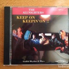 CDs de Música: THE ALLNIGHTERS: KEEP ON KEEPIN'ON!!. Lote 142391617