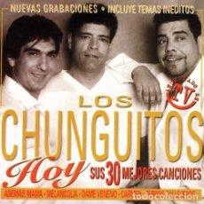 CDs de Música: LOS CHUNGUITOS HOY SUS 30 MEJORES CANCIONES - 2 CDS. Lote 142396710