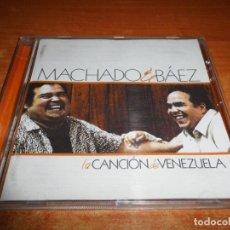 CDs de Música: MACHADO & BAEZ LA CANCION DE VENEZUELA CD ALBUM DEL AÑO 2005 COLOMBIA CONTIENE 15 TEMAS. Lote 142814614
