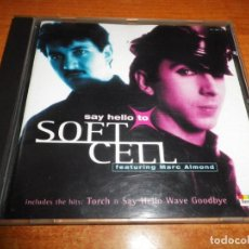 CDs de Música: SOFT CELL CD SAY HELLO TO FEATURING MARC ALMOND CD ALBUM 1996 ALEMANIA TORCH A SAY HELLO WAVE GOODBY. Lote 143046558