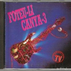 CDs de Música: FOTEU-LI CANYA -3 - ROCK - CANÇÓ CATALANA (CD) 1993 - VARIOS GRUPOS Y CANTANTES. Lote 143201862