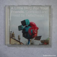 CDs de Música: A LITTLE HELP FOR YOUR FRIENDS - COMPILED AND MIXED BY TIEFSCHWARZ - CD 2002 . Lote 143299134