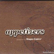 CDs de Música: WAGON COOKIN,APPETIZERS EDICION ESPAÑOLA DEL 2002 DIGIPACK. Lote 143329442