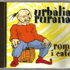 CDs de Música: URBÀLIA RURANA - ROM I CAFÈ (CD) 1994) - MÚSICA I CANÇÓ TRADICIONAL PAÍS VALENCIÀ. Lote 143652694