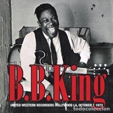 CDs de Música: B.B.KING – LIVE AT UNITED WESTERN RECORDERS HOLLYWOOD LA, OCTOBER 1, 1972. Lote 143706790