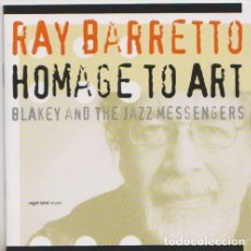 CDs de Música: RAY BARRETTO HOMAGE TO ART BLAKEY & THE MESSENGERS (2002) CD. Lote 143711634