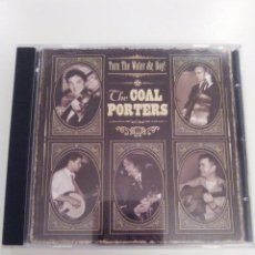CDs de Música: THE COAL PORTERS TURN THE WATER ON BOY ( 2008 PRIMA RECORDS ) SID GRIFFIN EX LONG RYDERS. Lote 143936550