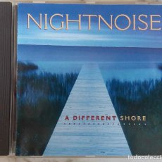 CDs de Música: NIGHTNOISE. A DIFFERENT SHORE. CD. Lote 144070130