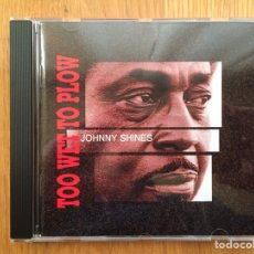 CDs de Música: JOHNNY SHINES: TOO WET TO PLOW. Lote 144310532