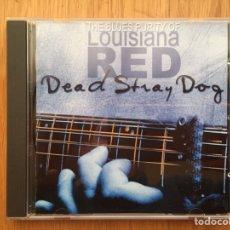 CDs de Música: LOUISIANA RED: DEAD STRAY DOG. Lote 144310788