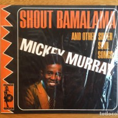 CDs de Música: MICKEY MURRAY: SHOUT BAMALAMA AND OTHER SUPER SOUL SONGS. Lote 144357732