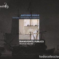 CDs de Música: ANTHONY POOLE - SONATA, DIVISIONS & DANCES (CD) THOMAS BAETÉ, TRANSPORTS PUBLICS. Lote 144452082