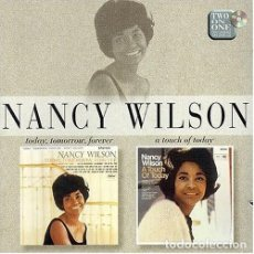 CDs de Música: NANCY WILSON - TODAY, TOMORROW, FOREVER / A TOUCH OF TODAY - 2 LP EN 1 CD. Lote 145366714