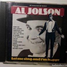 CDs de Música: CD AL JOLSON - LET ME SING AND I'M HAPPY . Lote 146077170