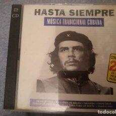 CDs de Música: HASTA SIEMPRE -2 CDS -MUSICA TRADICIONAL CUBANA -DEDICADA AL CHE GUEVARA Y REVOLUCIONARIOS. Lote 146740298