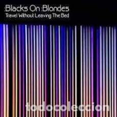 CDs de Música: BLACKS ON BLONDES TRAVEL WITHOUT LEAVING THE BED. Lote 147097898