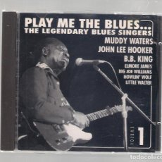 CDs de Música: VARIOS - PLAY ME THE BLUES... THE LEGENDARY BLUES SINGERS VOL.1 (CD 1991, PBCD001). Lote 147581662