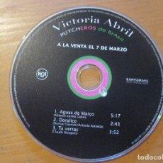 CDs de Música: VICTORIA ABRIL PUTCHEROS DO BRASIL CD EP 3 CANCIONES AGUAS DE MARÇO RCA SONY 2005. Lote 148850522