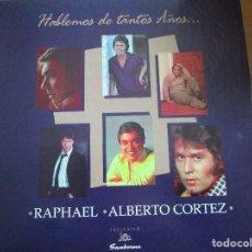 CDs de Música: RAPHAEL - ALBERTO CORTEZ HABLAMOS DE TANTOS AÑOS... CAJA DE 4 CD'S ( MEXICO ) VER FOTOS. Lote 149303678