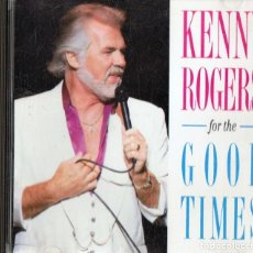 CDs de Música: KENNY ROGERS FOR THE GOOD TIMES . Lote 149477326