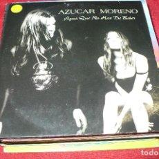 CDs de Música: AZUCAR MORENO -- AGUA QUE NO HAS DE BEBER / OLÉ, CD, PROMOCIONAL, FUNDA DE CARTON. Lote 149507862