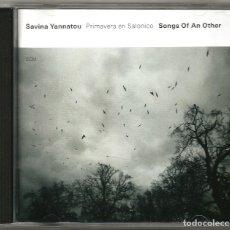 CDs de Música: SAVINA YANNATOU - PRIMAVERA EN SALONICO (CD) 2008 - SONGS OF AN OTHER. Lote 149877514
