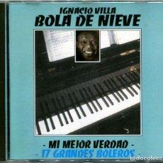 CDs de Música: IGNACIO VILLA, BOLA DE NIEVE - MI MEJOR VERDAD (17 GRANDES BOLEROS) CD SPAIN 1997 - ASTRO. Lote 149905362