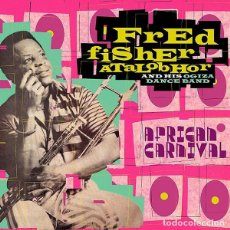CDs de Música: FRED FISHER ATALOBHOR AND HIS OGIZA DANCE BAND – AFRICAN CARNIVAL AFROBEAT, SOUL, FUNK, DISCO. Lote 150371226