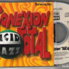 CDs de Música: CD VARIOUS - CONEXION TOTAL - ACID JAZZ - FONOMUSIC 1995. Lote 150423422