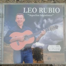 CDs de Música: CD LEO RUBIO AQUELLOS LABRADORES N U E V O. Lote 151017500