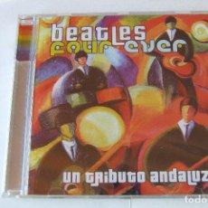 CDs de Música: CD BEATLES FOUR EVER UN TRIBUTO ANDALUZ VERSIONES COVERS FOUR OF US LOS ESCARABAJOS NUEVO. Lote 151093958