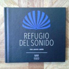 CDs de Música: REFUGIO DEL SONIDO POR JAVIER LIMÓN - MAR EGEO. Lote 151205650